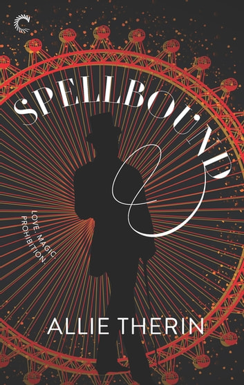 Spellbound - A Paranormal Historical Romance ebook by Allie Therin