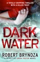 Dark Water ebook by Robert Bryndza