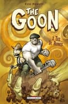 The Goon T03 - Tas de ruines eBook by Eric Powell, Mike Mignola