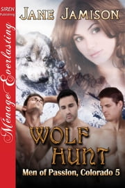Wolf Hunt [Men of Passion, Colorado 5] ebook by Jane Jamison