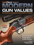 The Gun Digest Book of Modern Gun Values ebook by Richard Allen Mann,Jerry Lee