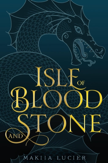 Isle of Blood and Stone ebook by Makiia Lucier