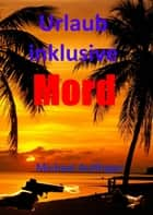 Urlaub inklusive Mord ebook by Michael Aulfinger