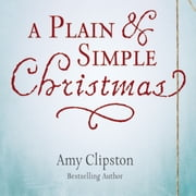 A Plain and Simple Christmas audiobook by Amy Clipston