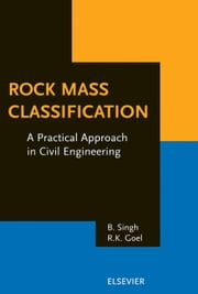 Rock Mass Classification: A Practical Approach in Civil Engineering ebook by Singh, B.