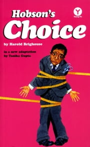 Hobson's Choice ebook by Harold Brighouse,Tanika Gupta
