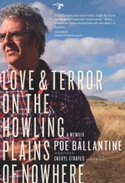 Love and Terror on the Howling Plains of Nowhere - A Memoir ebook by Poe Ballantine,Cheryl Strayed