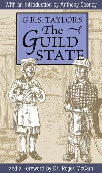 The Guild State: Its Principles and Possibilities ebook by G. R. S. Taylor