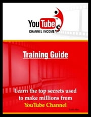 Youtube Channel Income ebook by Karla Max