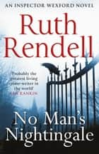 No Man's Nightingale - (A Wexford Case) ebook by Ruth Rendell