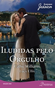 Iludidas pelo Orgulho - Harlequin Jessica ebook by Lucy Ellis, Cathy Williams