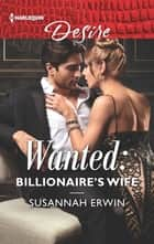 Wanted: Billionaire's Wife ebook by Susannah Erwin