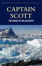 The Voyage of the Discovery ebook by Robert Falcon Scott, Tom Griffith, Beau Riffenburgh