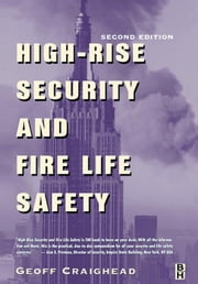 High-Rise Security and Fire Life Safety ebook by Craighead, Geoff