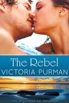 The Rebel ebook by Victoria Purman