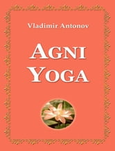 Agni Yoga ebook by Vladimir Antonov
