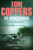De hondenman - een Liese Meerhout-thriller ebook by Toni Coppers