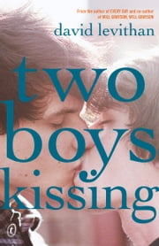 Two Boys Kissing ebook by David Levithan