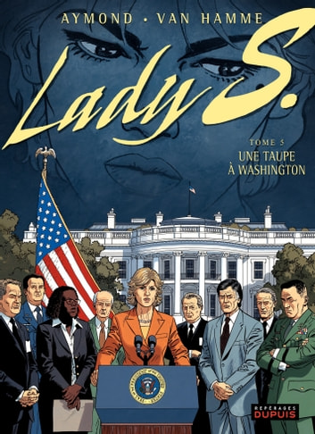 Lady S. - Tome 5 - Une taupe à Washington ebook by Jean Van Hamme