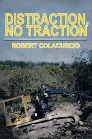 Distraction, No Traction ebook by Robert Colacurcio