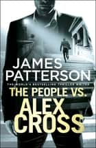 The People vs. Alex Cross - (Alex Cross 25) ebook by James Patterson, Andre Blake