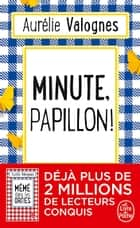Minute, papillon ebook by Aurélie Valognes