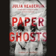 Paper Ghosts - A Novel of Suspense audiobook by Julia Heaberlin