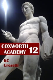 Coxworth Academy 12 ebook by KC Crozetti