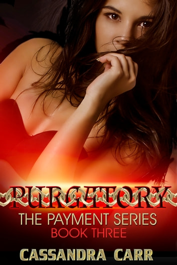 Purgatory - The Payment Series, book 3 ebook by Cassandra Carr