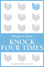 Knock Four Times ebook by Margaret Irwin