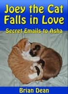 Joey the Cat Falls in Love ebook by Brian Dean