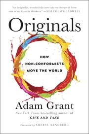 Originals - How Non-Conformists Move the World ebook by Sheryl Sandberg,Adam Grant