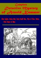 Complete Detective Mystery ebook by Frederic Arnold Kummer, Arnold Kummer