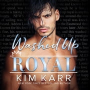 Washed Up Royal audiobook by Kim Karr