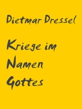 Kriege im Namen Gottes ebook by Dietmar Dressel