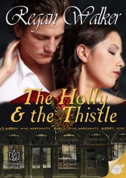 The Holly and the Thistle ebook by Regan Walker