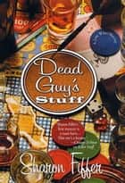 Dead Guy's Stuff ebook by Sharon Fiffer