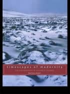 Timescapes of Modernity ebook by Barbara Adam