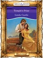 Temple's Prize (Mills & Boon Vintage 90s Modern) ebook by Linda Castle