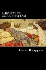 Rubaiyat of Omar Khayyam ebook by Omar Khayyam
