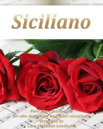 Siciliano Pure sheet music duet for alto saxophone and tenor saxophone arranged by Lars Christian Lundholm ebook by Pure Sheet Music