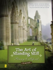 The Art of Standing Still - A Novel ebook by Penny Culliford