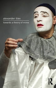 Towards a Theory of Mime ebook by Alexander Iliev