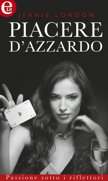 Piacere d'azzardo ebook by Jeanie London