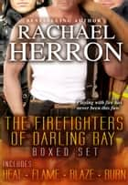 The Firefighters of Darling Bay Boxed Set - (Books 1-4) ebook by Rachael Herron
