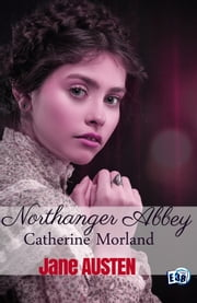Catherine Morland - Northanger Abbey eBook by Jane Austen