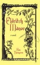 Eldritch Manor ebook by Kim Thompson