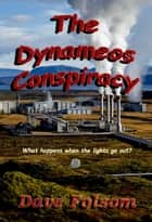 The Dynameos Conspiracy ebook by Dave Folsom