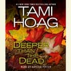 Deeper Than the Dead audiobook by Tami Hoag