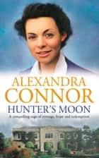 Hunter's Moon ebook by Alexandra Connor